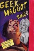 51- Geek Maggot Bingo